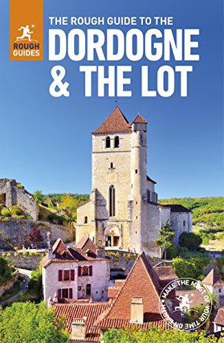 France Bordeaux - The Rough Guide to The Dordogne & The Lot (Travel Guide) (Rough Guides)