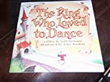 The King Who Loved to Dance, Harcourt School Publishers Staff, 0153067411