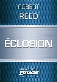 Éclosion par Robert Reed