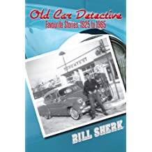 Old Car Detective: Favourite Stories, 1925 to 1965