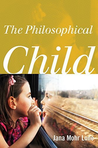 The Philosophical Child Reprint edition by Mohr Lone, Jana (2015) Paperback