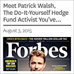 Meet Patrick Walsh, The Do-It-Yourself Hedge Fund Activist You've Never Heard Of | Antoine Gara