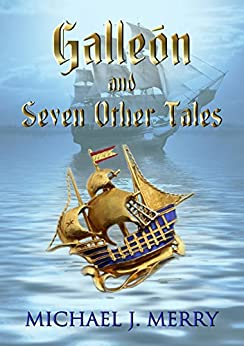 Galleón and Seven Other Tales by [Merry, Michael J.]