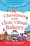 Christmas at the Little Village Bakery: A feel good festive romance to curl up by the fire with (Honeybourne) (Volume 2) by  Tilly Tennant in stock, buy online here