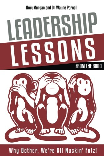 Leadership Lessons From The Road: Why Bother, We're All Nuckin' Futz! pdf