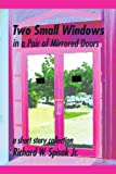 Two Small Windows in a Pair of Mirrored Doors, Richard W. Spisak, 1450056741