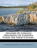 Memoirs of Gonzalo Hernandez de Cordova, Styled the Great Captain..., Manuel José|Joseph Russell (Tr Quintana, 127481958X