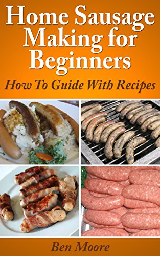 Home Sausage Making For Beginners,: How To Guide With Recipes (Canning and Preserving At Home Book 1) (Making Sausage At Home compare prices)