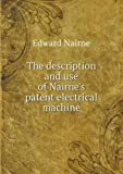 The Description and Use of Nairne's Patent Electrical MacHine, Edward Nairne, 5518939868
