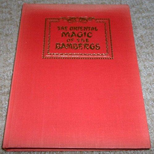 The Oriental Magic Of The Bambergs   Classic Magic Series