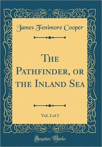 Book The Pathfinder, or the Inland Sea, Vol. 2 of 3 (Classic Reprint)