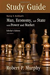 Study Guide to Murray N. Rothbard's: Man, Economy and State with Power and Market, Scholar's Edition