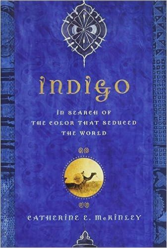 Amazon.com: Indigo: In Search of the Color That Seduced the World ...