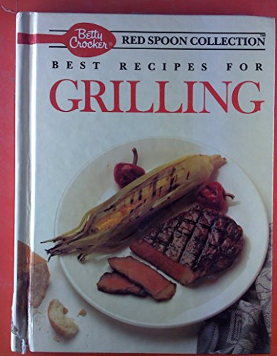 Betty Crocker's Red Spoon Collection: Best Recipes for Grilling ()