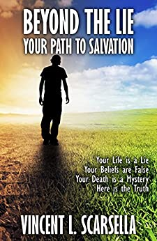 Beyond the Lie: Your Path to Salvation by [Scarsella, Vincent L., Fiction, Digital]