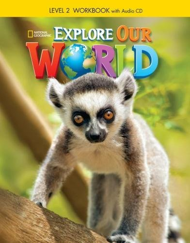 Explore Our World 2: Workbook + Audio CD