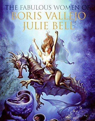 The Fabulous Women of Boris Vallejo and Julie Bell pdf