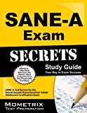 SANE-A Exam Secrets Study Guide: SANE-A Test Review for the Sexual Assault Nurse Examiner-Adult/Adolescent Certification Exam (Mometrix Secrets Study Guides) Paperback February 14, 2013