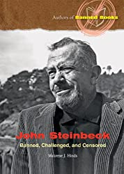 John Steinbeck: Banned, Challenged, and Censored (Authors of Banned Books)