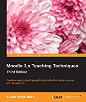 Moodle 3.x Teaching Techniques, 3rd Edition Front Cover