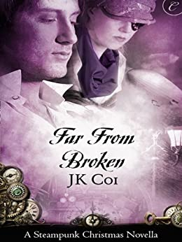 Far From Broken: A Steampunk Christmas Novella (Seasons of Invention) by [Coi, J.K.]