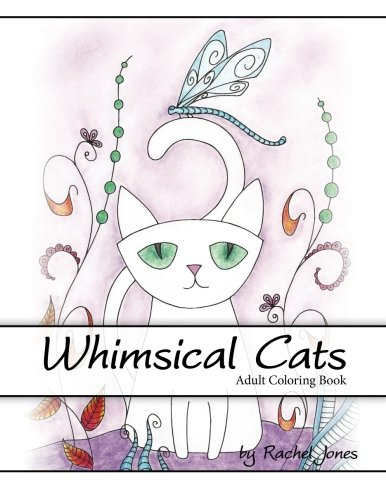 Adult Coloring Book: Whimsical Cats: A Stress Relieving Coloring Book For Adults (Whimsical Animals) (Volume 1)