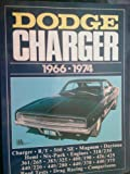 Dodge Charger 1966-1974 (Charger,R?T,500,SE,Magnum,Dytona,Hemi,Six-Pack,Engines,318/23,361/265,383/325,400/190,426/425,440/220,440/280,440/370,430/375,Road Test, Drag racing,Comparisions)
