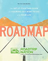 Roadmap: The Get-It-Together Guide for Figuring Out What to Do with Your Life  By Roadtrip Nation, Brian McAllister, Mike Marriner, Nathan Gebhard
