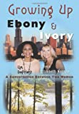 Growing up Ebony and Ivory, Lim DePriest and Joyce Elizabeth Norman, 1438908075