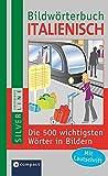 Compact Bildwörterbuch Italienisch: Die 500 wichtigsten Wörter in Bildern zum Lernen und Zeigen. Mit Lautschrift (Compact SilverLine Bildwörterbuch)