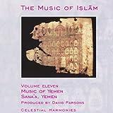 : The Music of Islam, Vol. 11: Music of Yemen, Sana'a, Yemen