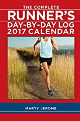 The Complete Runner's Day-by-Day Log 2017 Calendar by Marty Jerome has long been a favorite running journal among runners.The spiral-bound pages of this running log/calendar include helpful tips, inspiring quotes, full-color photographs, lots...