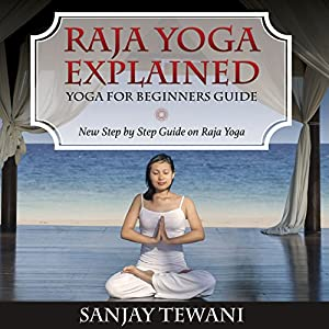 Raja Yoga Explained: Yoga for Beginners Guide Audiobook
