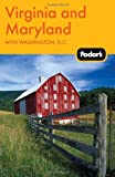 Fodor's Virginia and Maryland, Fodor's Travel Publications, Inc. Staff, 0307480526