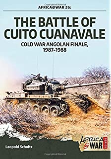 Mobility conquers the story of 61 mechanised battalion group 1978 the battle of cuito cuanavale cold war angolan finale 19871988 africa fandeluxe Image collections