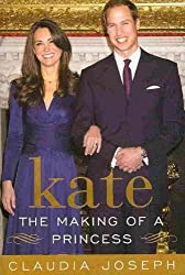 KATE: THE MAKING OF A PRINCESS By Joseph, Claudia (Author) Paperback on 01-Mar-2011