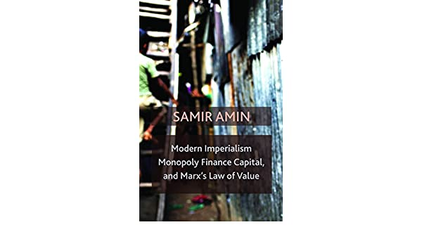 Modern Imperialism, Monopoly Finance Capital, and Marxs Law of Value: Monopoly Capital and Marxs Law of Value: Amazon.es: Amin, Samir: Libros en idiomas extranjeros
