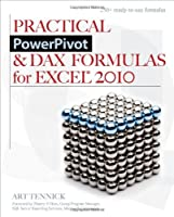 Practical PowerPivot & DAX Formulas for Excel 2010 Front Cover