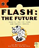 Flash: The Future: Pocket PC / DVD / ITV / Video / Game Consoles / Wireless, Jon Warren Lentz, Ian Chia, Bill Turner, 1886411964