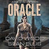Oracle: Jade Ihara Adventures Book 1 | David Wood, Sean Ellis