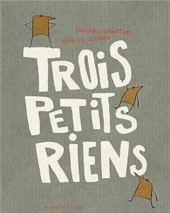 vignette de 'Trois petits riens (Michaël Escoffier)'