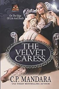 The Velvet Caress: On the edge of life and death (Velvet Lies)