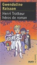 Henri Trotteur, héros de roman