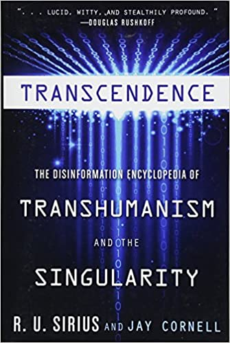 Transcendence the disinformation encyclopedia of transhumanism and transcendence the disinformation encyclopedia of transhumanism and the singularity fandeluxe Gallery