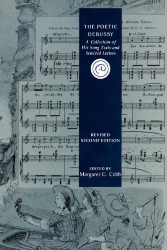 The Poetic Debussy: A Collection of his Song Texts and Letters (Eastman Studies in Music)