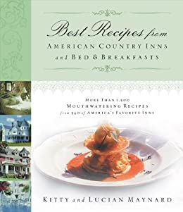 Best Recipes from American Country Inns and Bed and Breakfasts by [Maynard, Kitty, Maynard, Lucian]