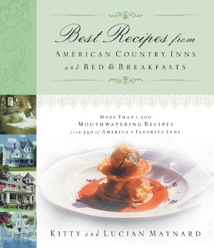 Best Recipes from American Country Inns and Bed and Breakfasts by Kitty Maynard, Lucian Maynard