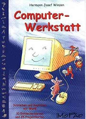 Computer-Werkstatt: Schreiben und Gestalten in Word 2000 (3. bis 6. Klasse)