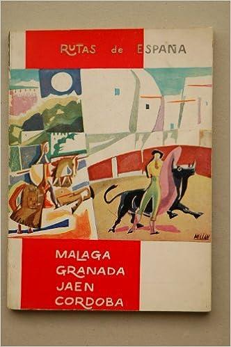 Mieza, Carmen - Rutas De España. Algeciras, Costa Del Sol ; Málaga ...