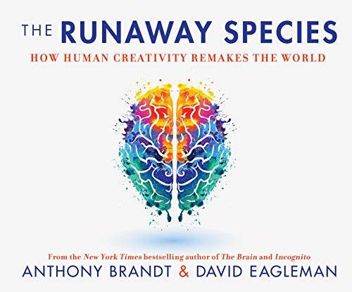 Runaway Species, The: How Human Creativity Remakes the World by Dreamscape Media